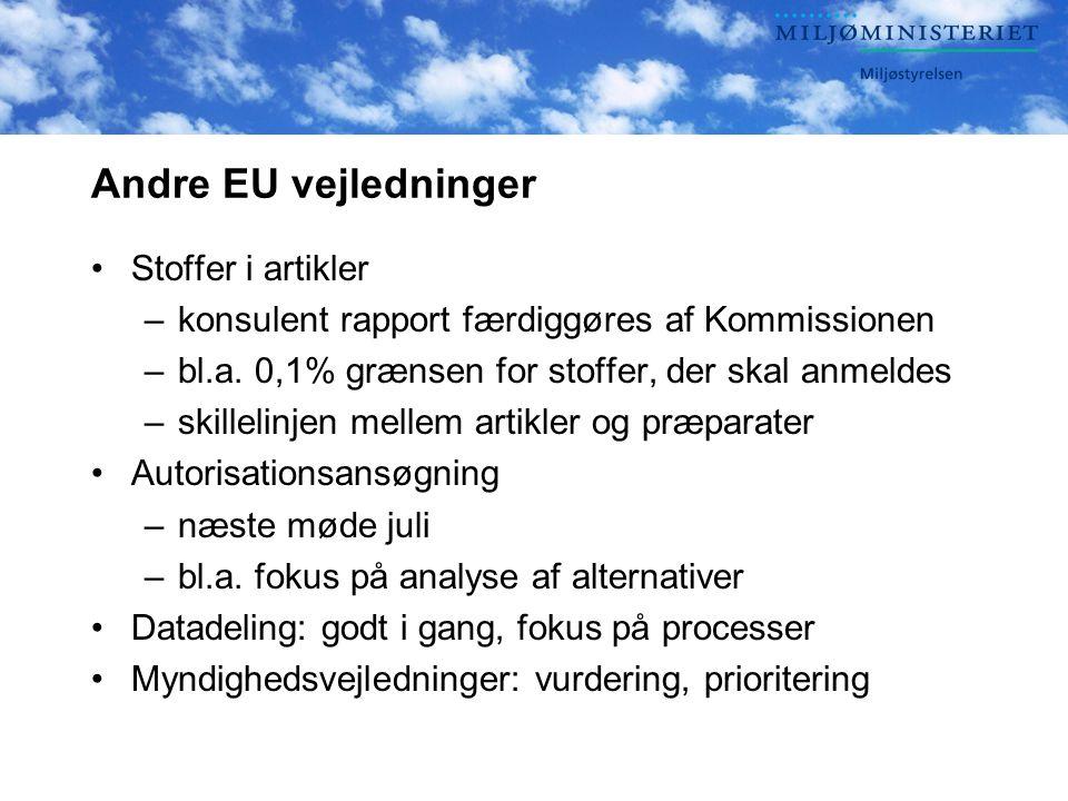 Andre EU vejledninger •Stoffer i artikler –konsulent rapport færdiggøres af Kommissionen –bl.a.
