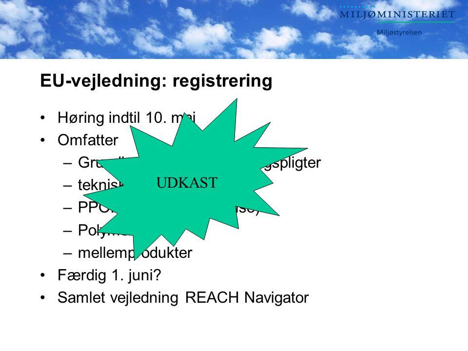 EU-vejledning: registrering •Høring indtil 10.