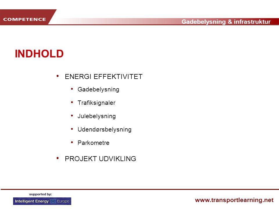 Gadebelysning & infrastruktur www.transportlearning.net INDHOLD • ENERGI EFFEKTIVITET • Gadebelysning • Trafiksignaler • Julebelysning • Udendørsbelysning • Parkometre • PROJEKT UDVIKLING