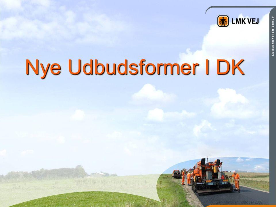Dan Marquart, oktober 2007 Nye Udbudsformer I DK