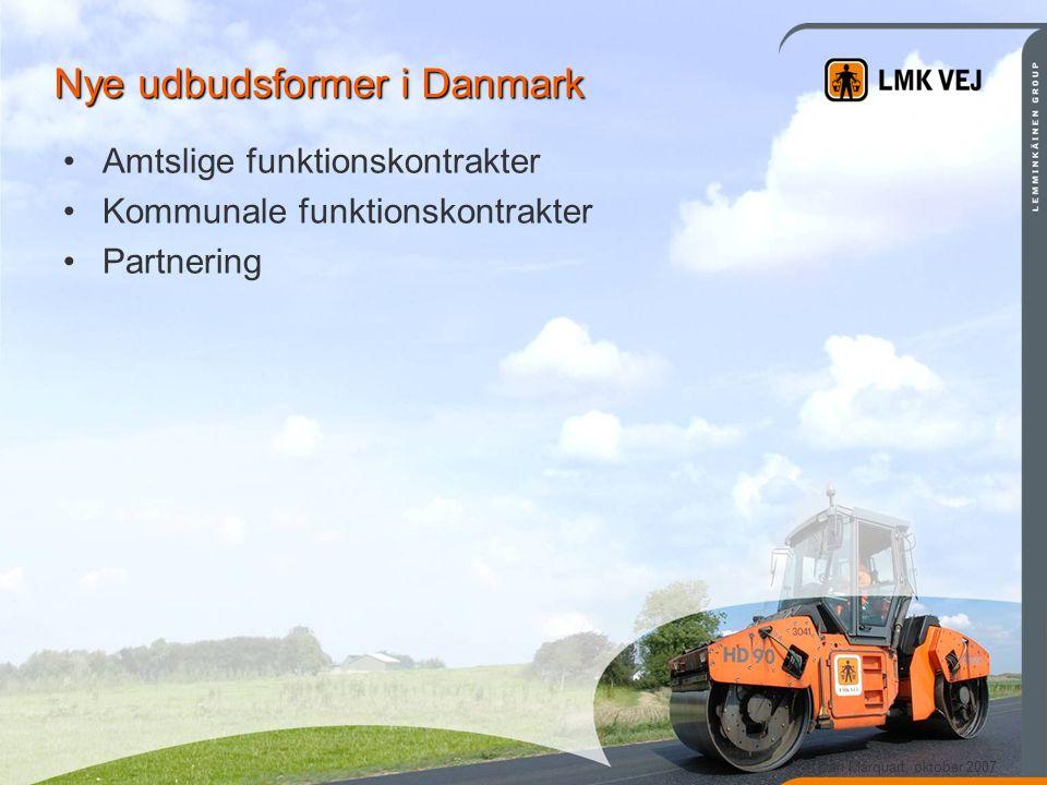 Dan Marquart, oktober 2007 •Amtslige funktionskontrakter •Kommunale funktionskontrakter •Partnering Nye udbudsformer i Danmark