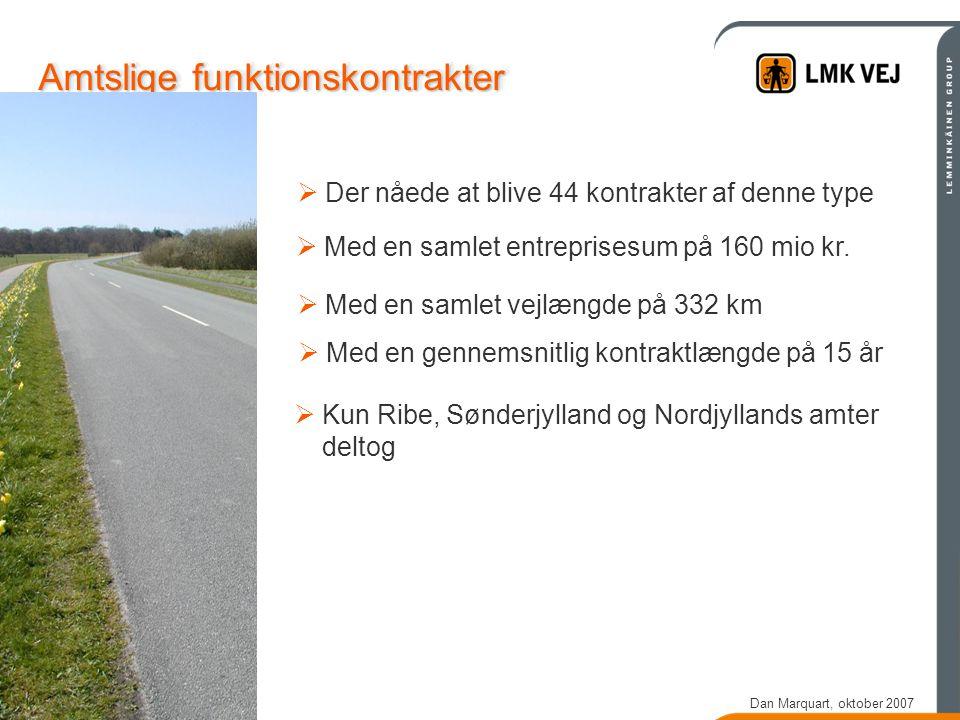 Dan Marquart, oktober 2007 Amtslige funktionskontrakter  Der nåede at blive 44 kontrakter af denne type  Med en samlet entreprisesum på 160 mio kr.