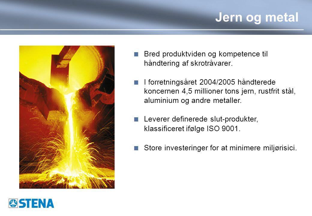 Jern og metal  Bred produktviden og kompetence til håndtering af skrotråvarer.