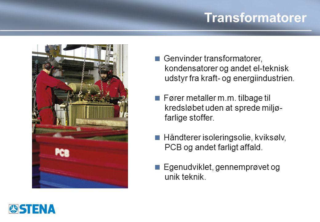 Transformatorer  Genvinder transformatorer, kondensatorer og andet el-teknisk udstyr fra kraft- og energiindustrien.