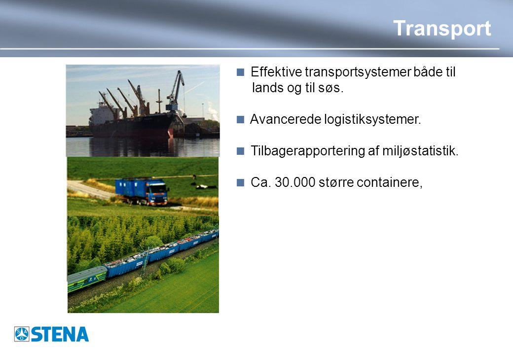Transport  Effektive transportsystemer både til lands og til søs.