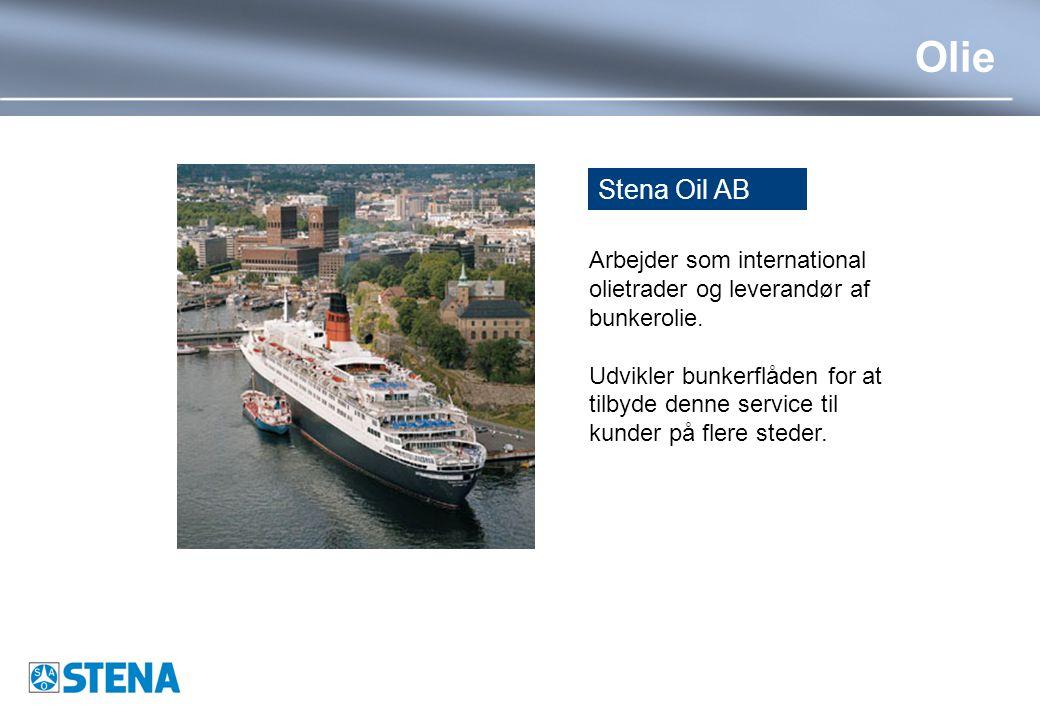 Olie Stena Oil AB Arbejder som international olietrader og leverandør af bunkerolie.