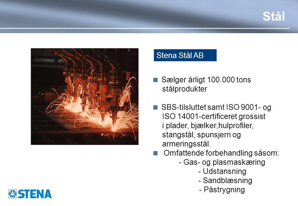 Stål  Sælger årligt 100.000 tons stålprodukter  SBS-tilsluttet samt ISO 9001- og ISO 14001-certificeret grossist i plader, bjælker,hulprofiler, stangstål, spunsjern og armeringsstål.