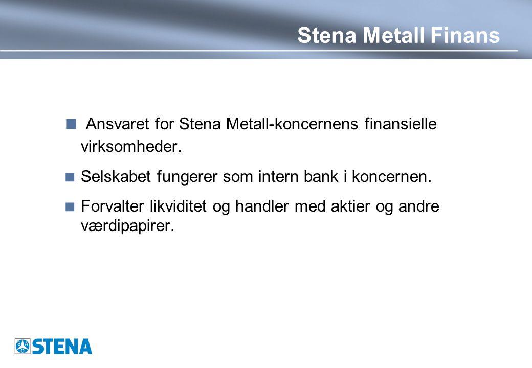 Stena Metall Finans  Ansvaret for Stena Metall-koncernens finansielle virksomheder.