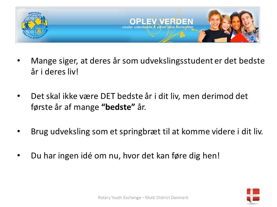Rotary Youth Exchange – Multi District Denmark • Mange siger, at deres år som udvekslingsstudent er det bedste år i deres liv.