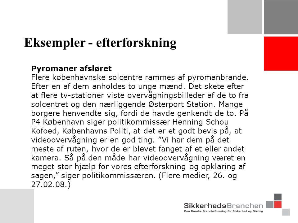 Eksempler - efterforskning Pyromaner afsløret Flere københavnske solcentre rammes af pyromanbrande.