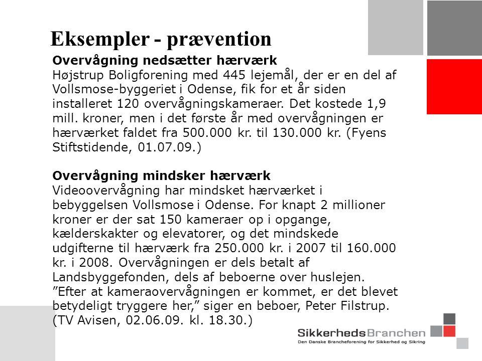 Eksempler - prævention Overvågning nedsætter hærværk Højstrup Boligforening med 445 lejemål, der er en del af Vollsmose-byggeriet i Odense, fik for et år siden installeret 120 overvågningskameraer.