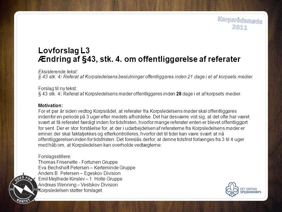 Lovforslag L3 Ændring af §43, stk. 4.