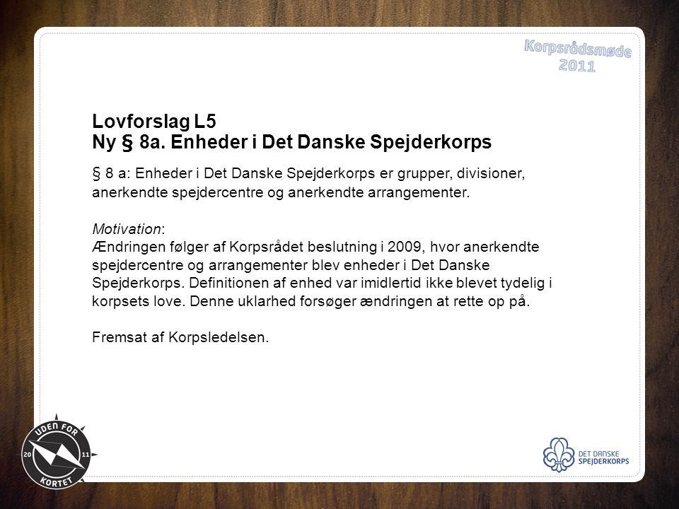 Lovforslag L5 Ny § 8a.