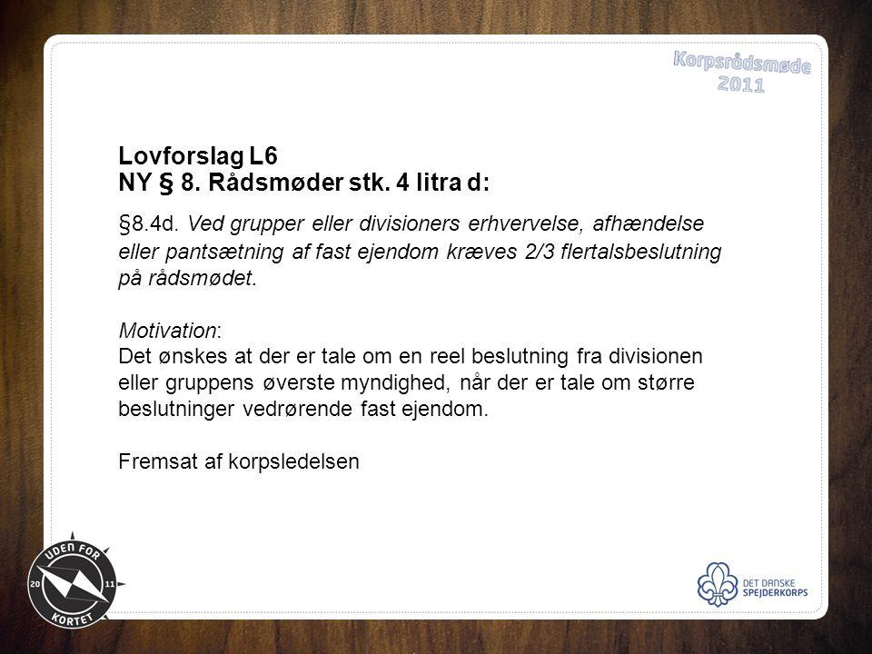 Lovforslag L6 NY § 8. Rådsmøder stk. 4 litra d: §8.4d.