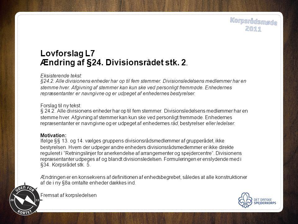 Lovforslag L7 Ændring af §24. Divisionsrådet stk.