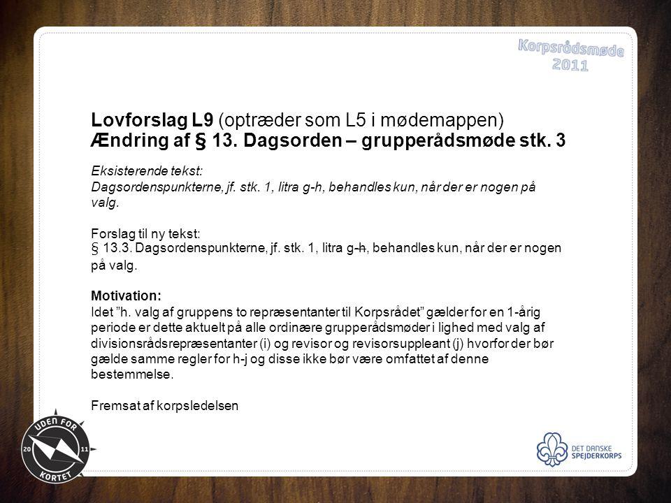 Lovforslag L9 (optræder som L5 i mødemappen) Ændring af § 13.