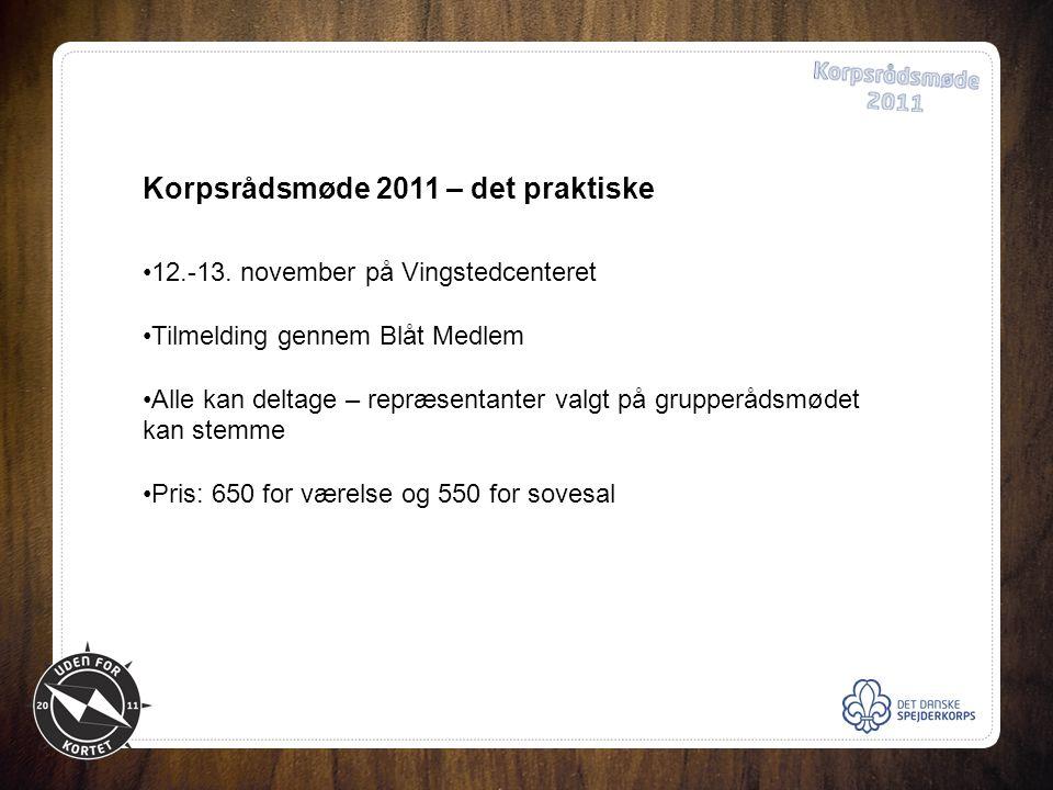 Korpsrådsmøde 2011 – det praktiske •12.-13.