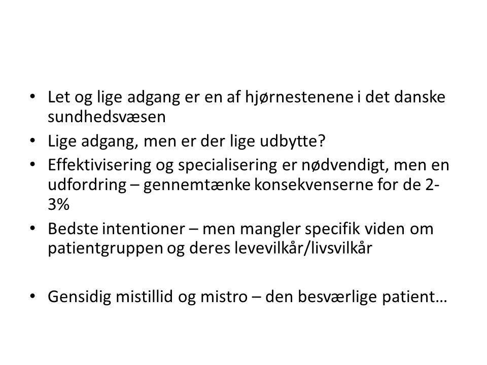 • Let og lige adgang er en af hjørnestenene i det danske sundhedsvæsen • Lige adgang, men er der lige udbytte.