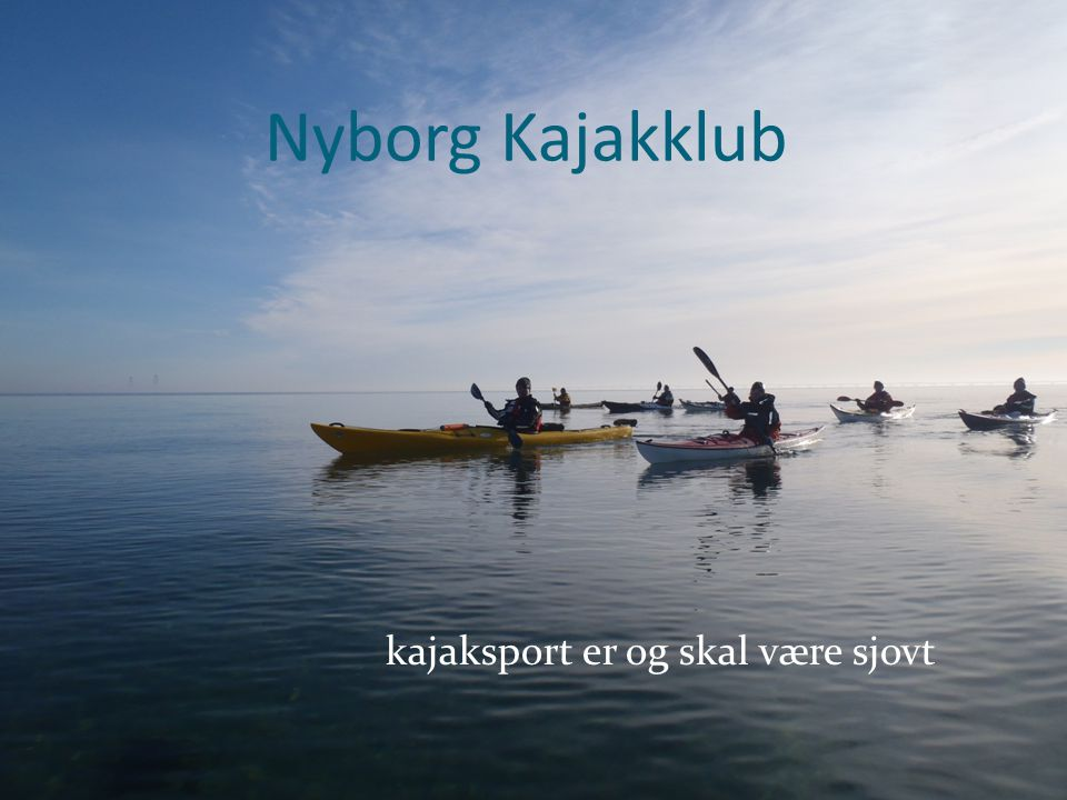 Nyborg Kajakklub kajaksport er og skal være sjovt