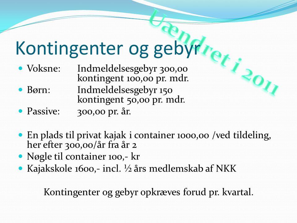 Kontingenter og gebyr  Voksne: Indmeldelsesgebyr 300,00 kontingent 100,00 pr.