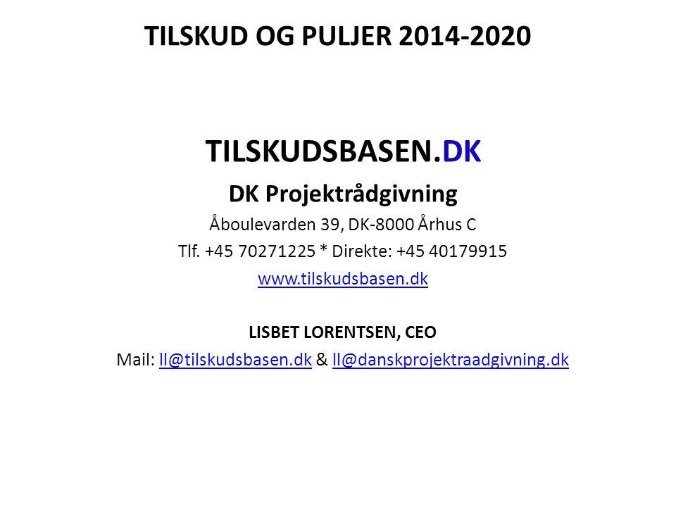 TILSKUD OG PULJER 2014-2020 TILSKUDSBASEN.DK DK Projektrådgivning Åboulevarden 39, DK-8000 Århus C Tlf.