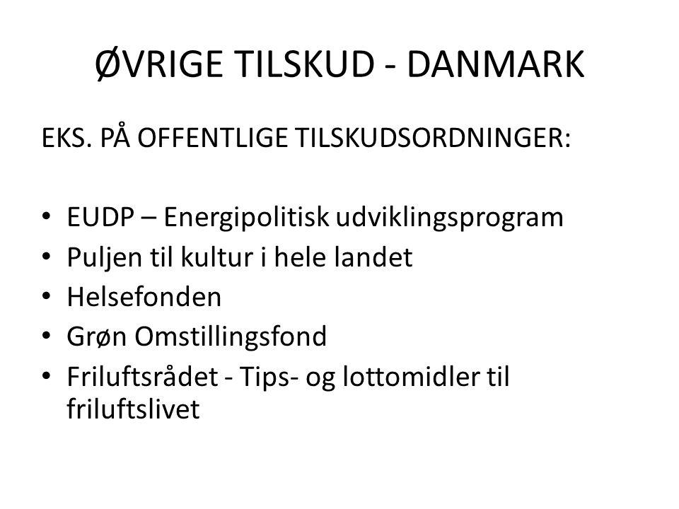 ØVRIGE TILSKUD - DANMARK EKS.