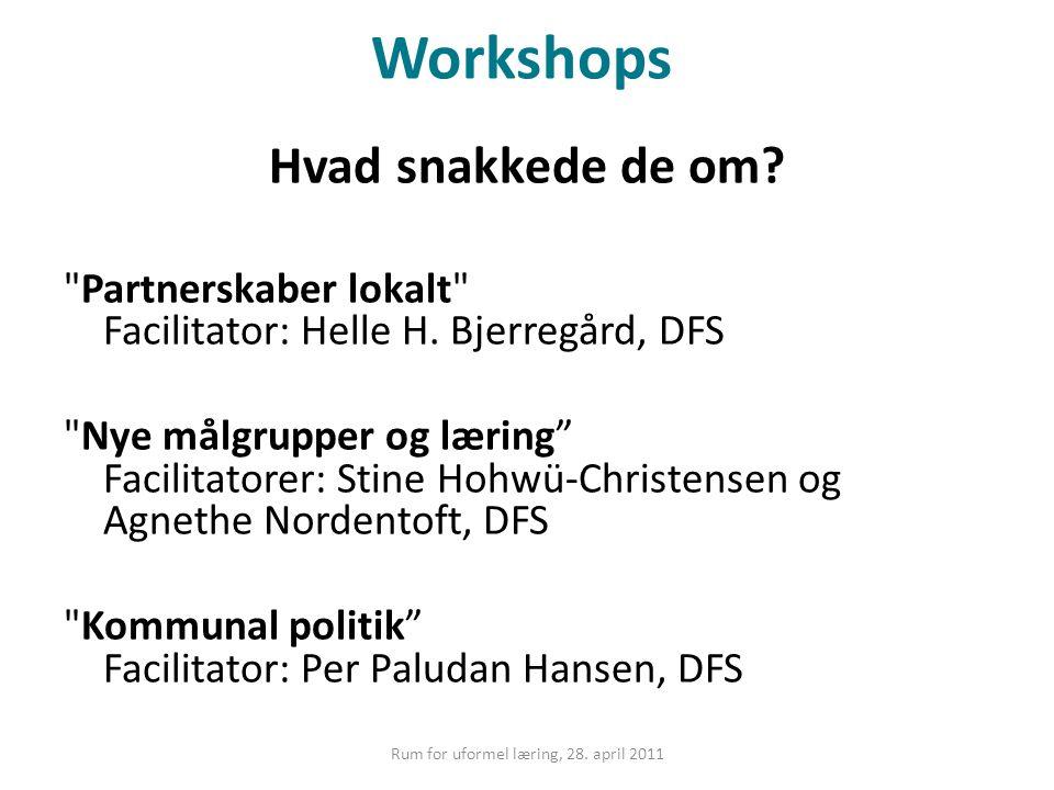 Workshops Hvad snakkede de om. Partnerskaber lokalt Facilitator: Helle H.
