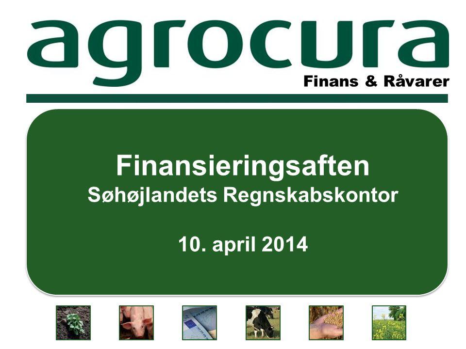 Finans & Råvarer Finansieringsaften Søhøjlandets Regnskabskontor 10. april 2014