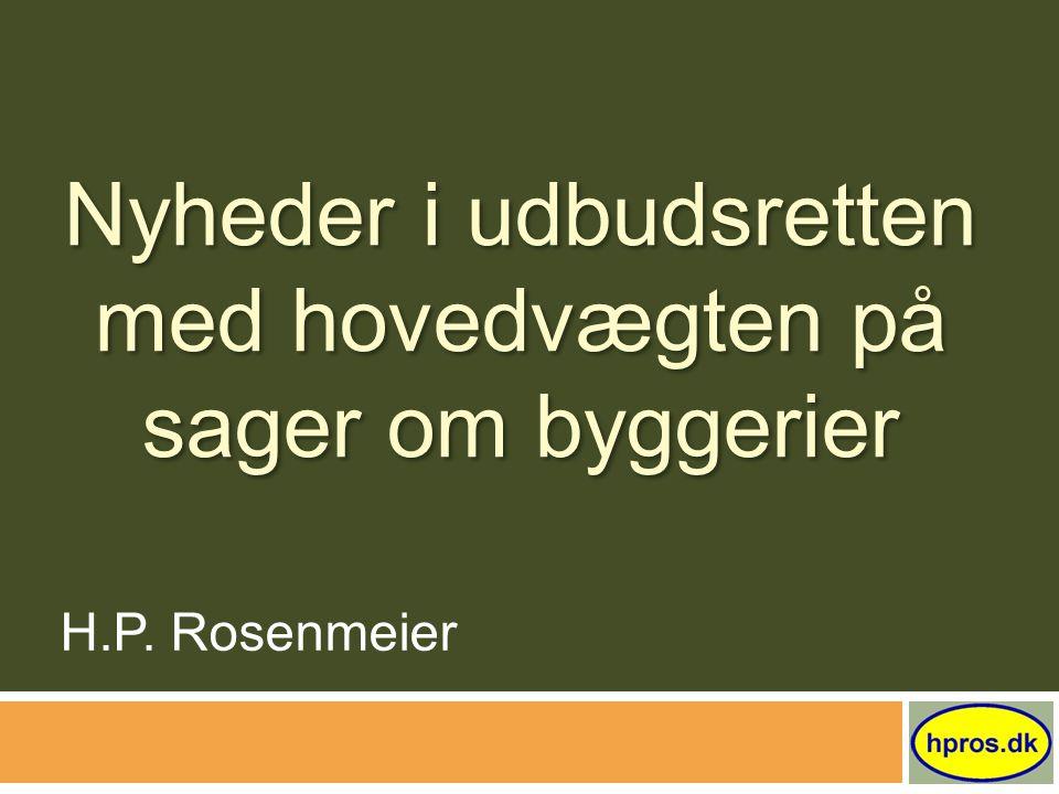 Nyheder i udbudsretten med hovedvægten på sager om byggerier H.P. Rosenmeier