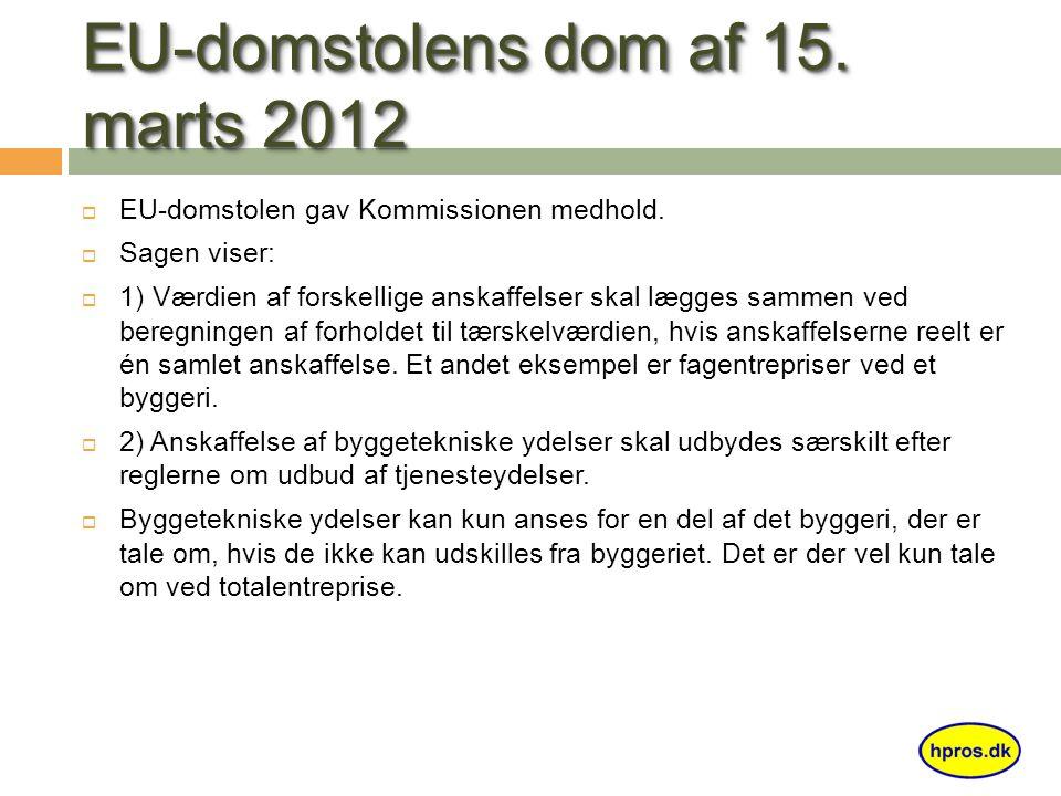 EU-domstolens dom af 15. marts 2012  EU-domstolen gav Kommissionen medhold.
