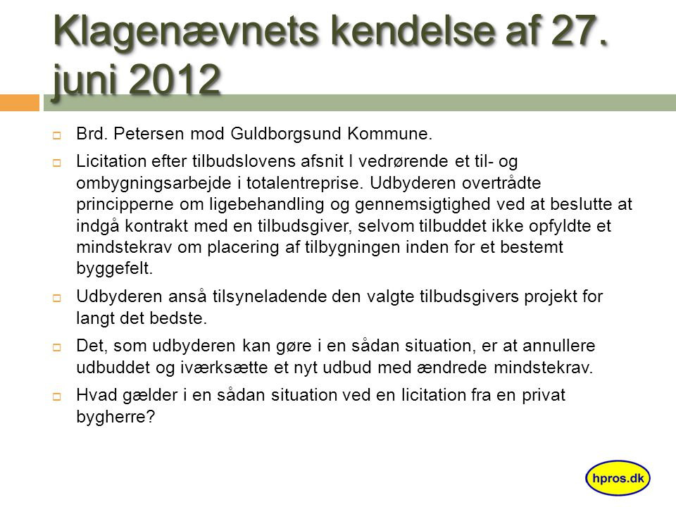 Klagenævnets kendelse af 27. juni 2012  Brd. Petersen mod Guldborgsund Kommune.