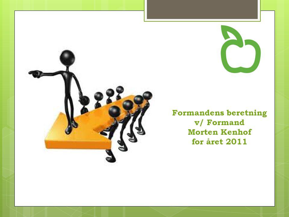 Formandens beretning v/ Formand Morten Kenhof for året 2011