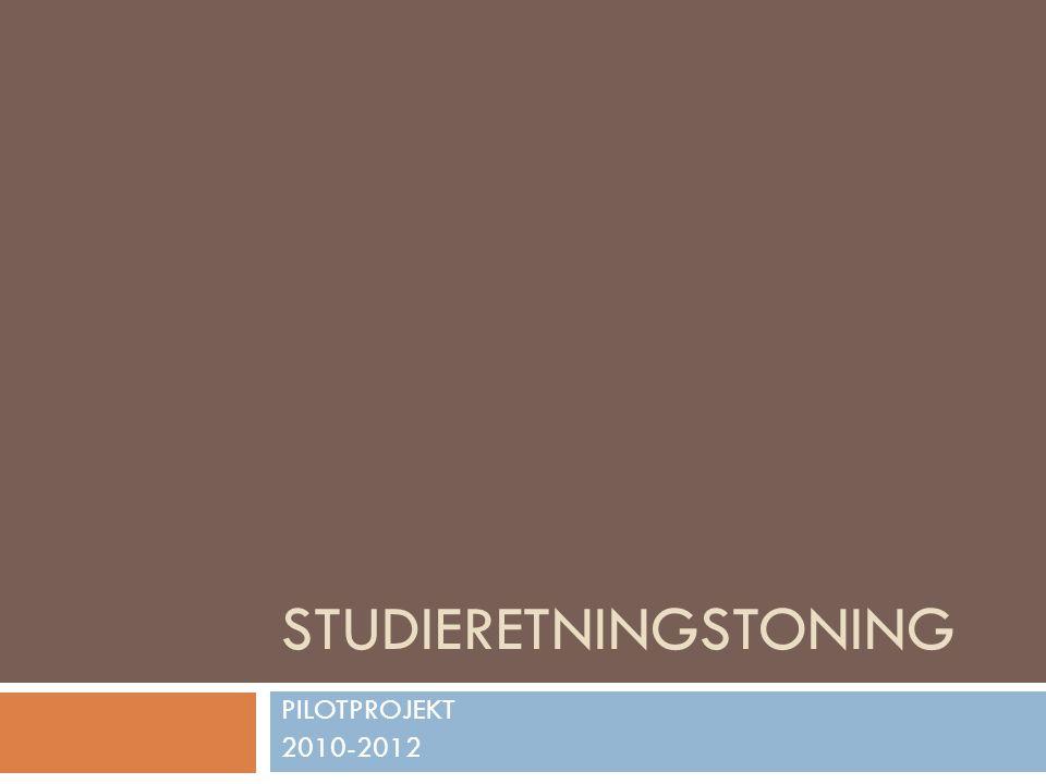 STUDIERETNINGSTONING PILOTPROJEKT 2010-2012
