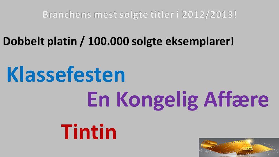 Dobbelt platin / 100.000 solgte eksemplarer! Klassefesten En Kongelig Affære Tintin