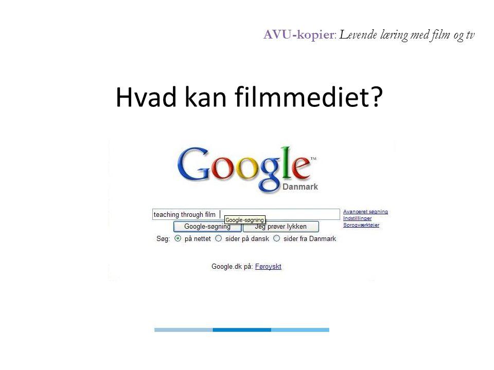 AVU-kopier: Levende læring med film og tv Hvad kan filmmediet