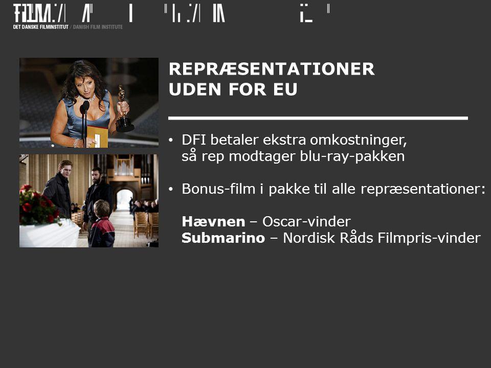 REPRÆSENTATIONER UDEN FOR EU • DFI betaler ekstra omkostninger, så rep modtager blu-ray-pakken • Bonus-film i pakke til alle repræsentationer: Hævnen – Oscar-vinder Submarino – Nordisk Råds Filmpris-vinder