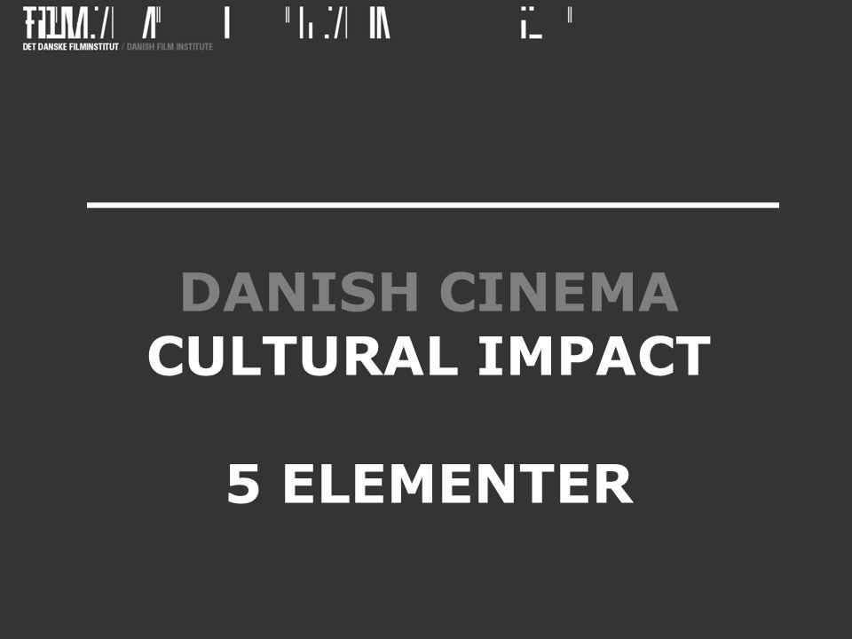 DANISH CINEMA CULTURAL IMPACT 5 ELEMENTER