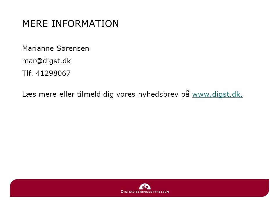 MERE INFORMATION Marianne Sørensen mar@digst.dk Tlf.