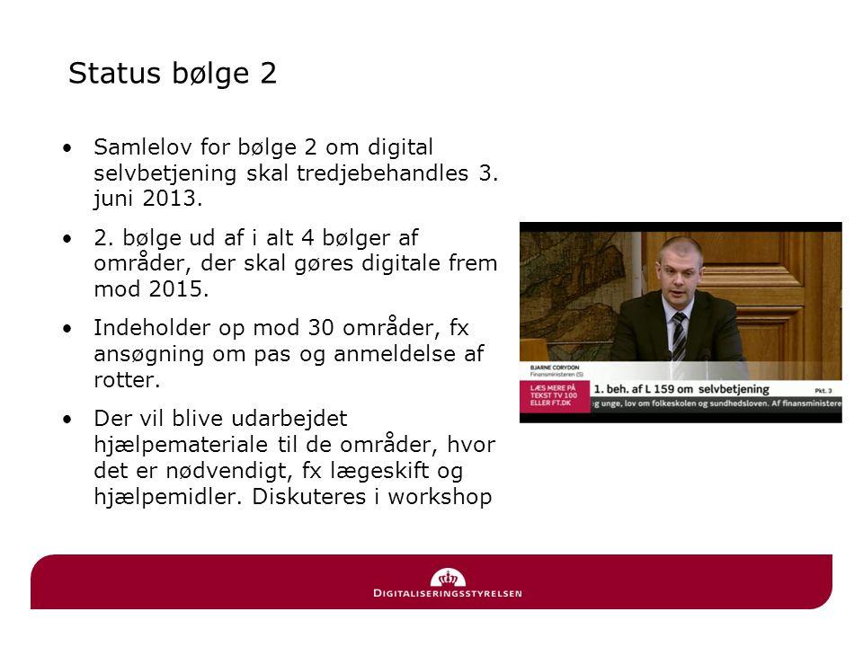 Status bølge 2 •Samlelov for bølge 2 om digital selvbetjening skal tredjebehandles 3.