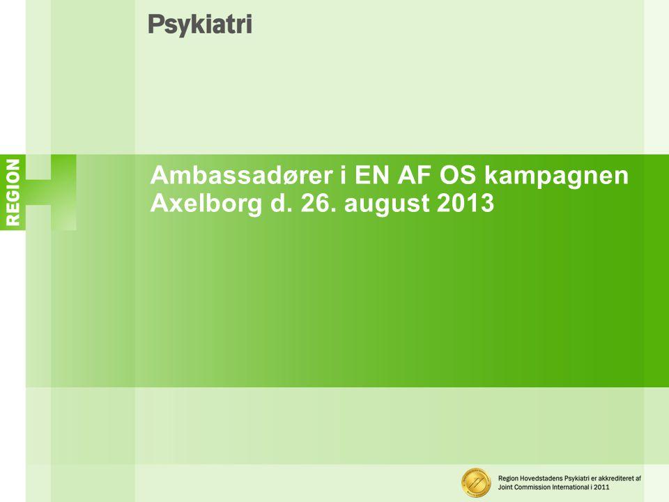 Ambassadører i EN AF OS kampagnen Axelborg d. 26. august 2013