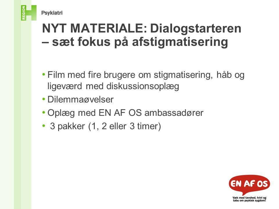 NYT MATERIALE: Dialogstarteren – sæt fokus på afstigmatisering • Film med fire brugere om stigmatisering, håb og ligeværd med diskussionsoplæg • Dilemmaøvelser • Oplæg med EN AF OS ambassadører • 3 pakker (1, 2 eller 3 timer)