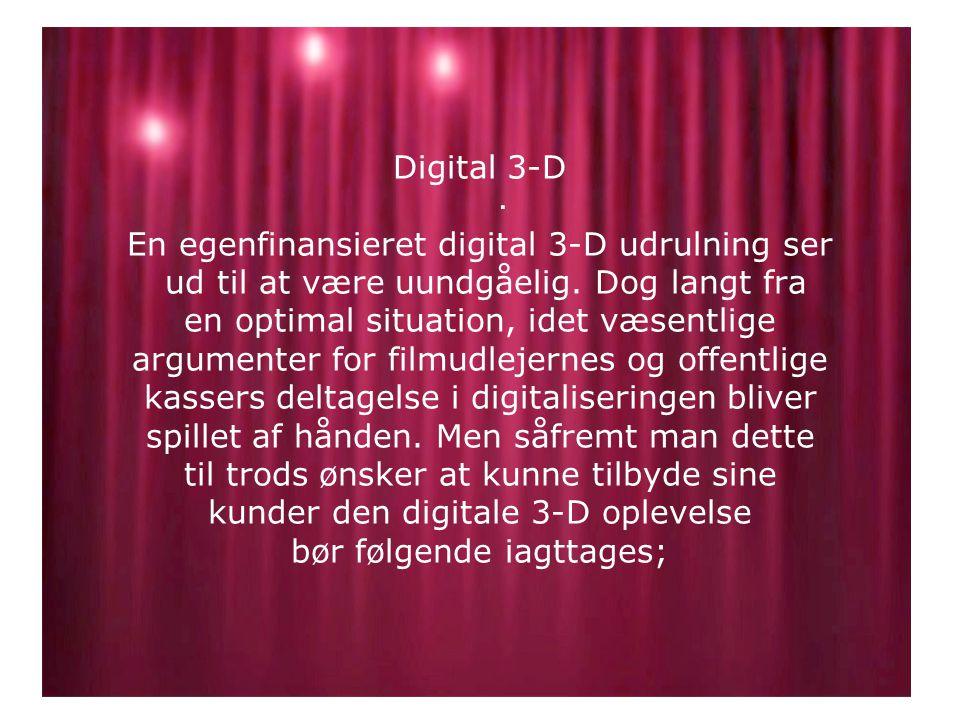 Digital 3-D En egenfinansieret digital 3-D udrulning ser ud til at være uundgåelig.