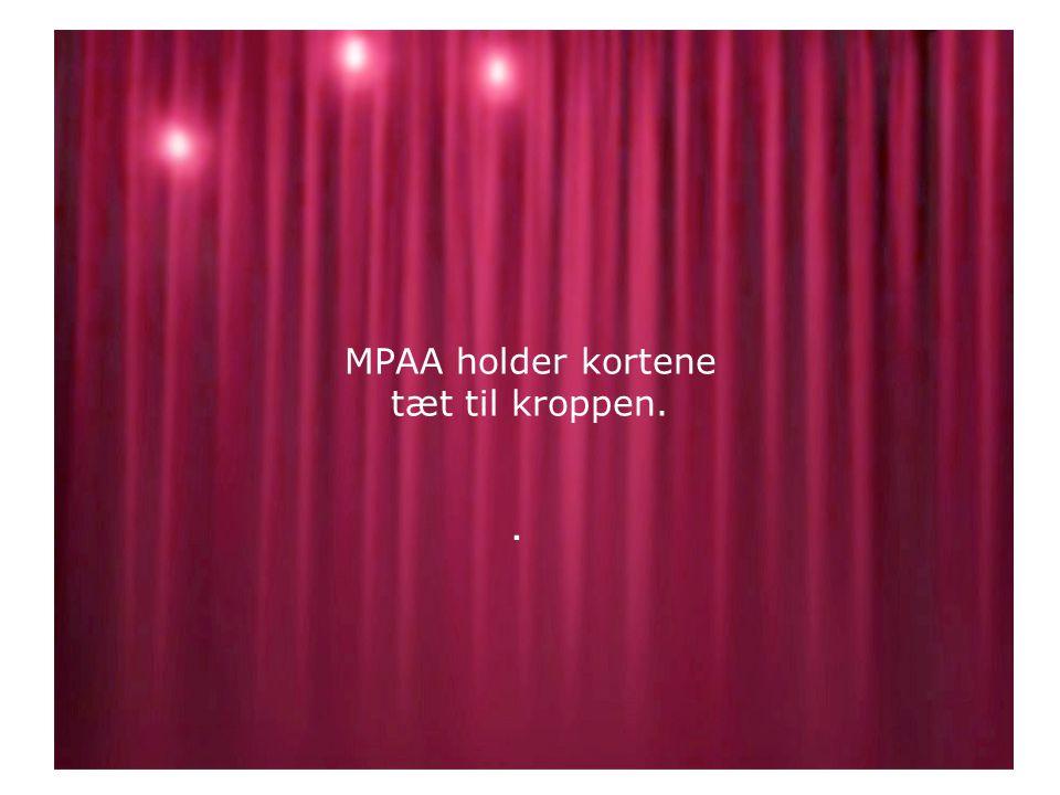 MPAA holder kortene tæt til kroppen..