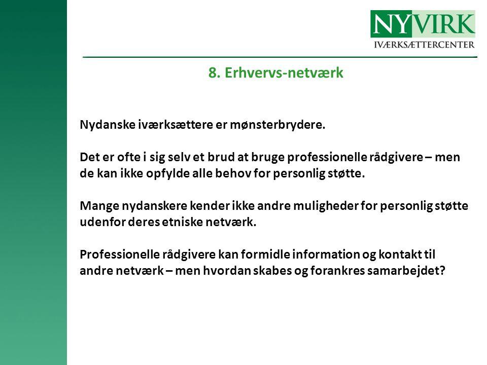 8. Erhvervs-netværk Nydanske iværksættere er mønsterbrydere.