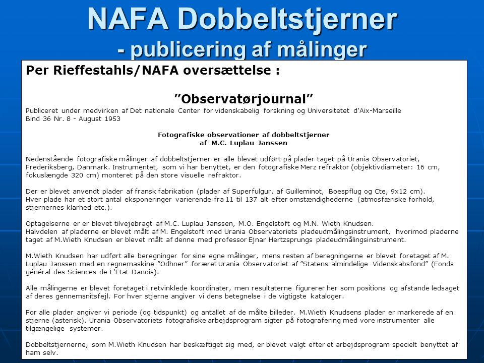NAFA Dobbeltstjerner - publicering af målinger Per Rieffestahls/NAFA oversættelse : Observatørjournal Publiceret under medvirken af Det nationale Center for videnskabelig forskning og Universitetet d'Aix-Marseille Bind 36 Nr.