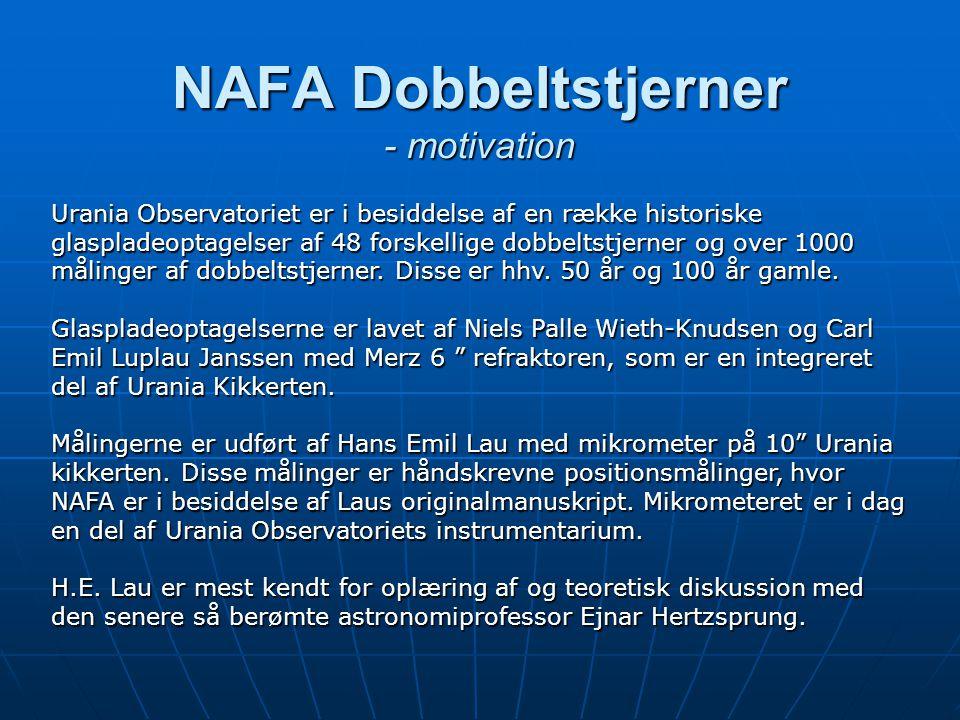 NAFA Dobbeltstjerner - motivation Urania Observatoriet er i besiddelse af en række historiske glaspladeoptagelser af 48 forskellige dobbeltstjerner og over 1000 målinger af dobbeltstjerner.