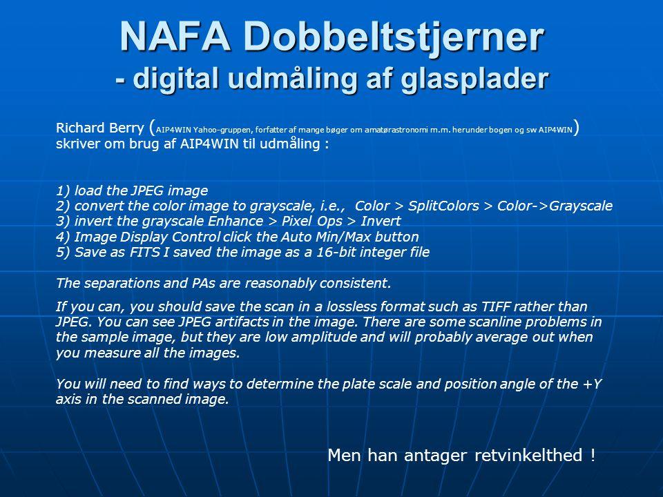 NAFA Dobbeltstjerner - digital udmåling af glasplader NAFA Dobbeltstjerner - digital udmåling af glasplader Richard Berry ( AIP4WIN Yahoo-gruppen, forfatter af mange bøger om amatørastronomi m.m.