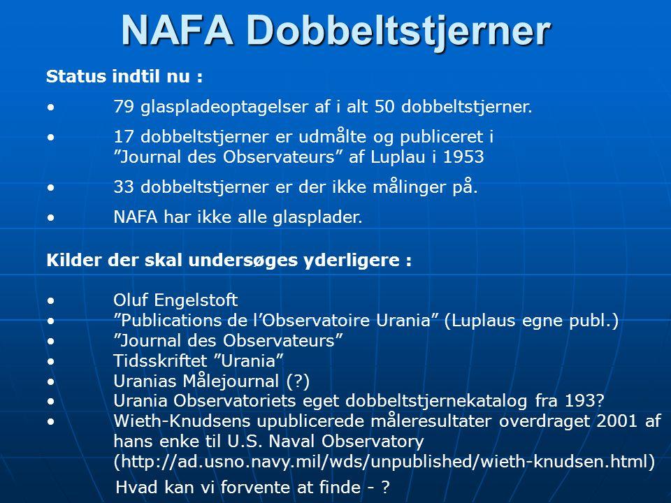 NAFA Dobbeltstjerner NAFA Dobbeltstjerner Status indtil nu : • 79 glaspladeoptagelser af i alt 50 dobbeltstjerner.