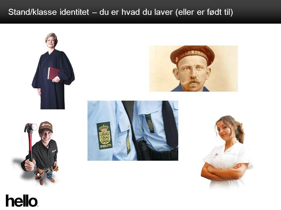 Stand/klasse identitet – du er hvad du laver (eller er født til)