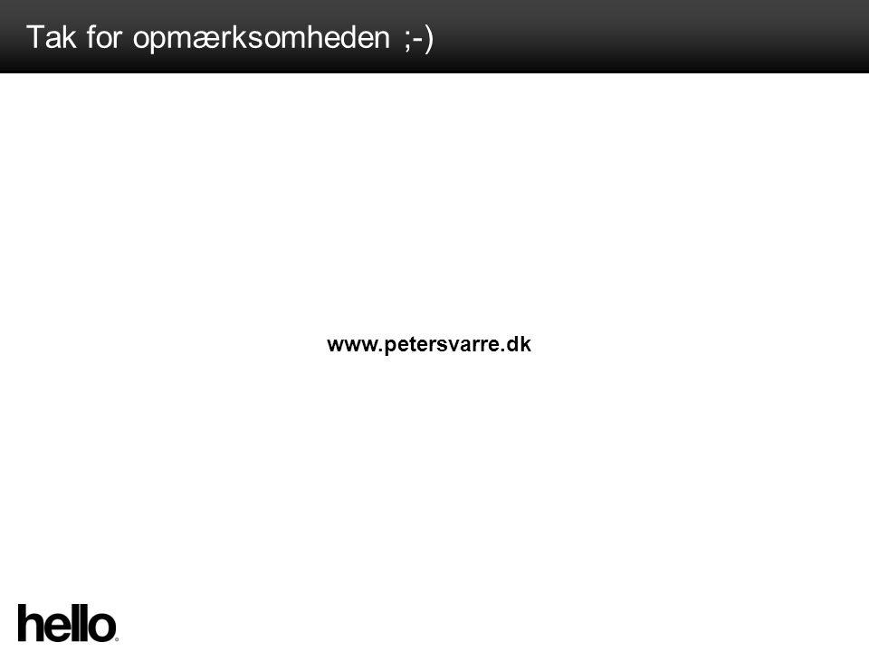 Tak for opmærksomheden ;-) www.petersvarre.dk